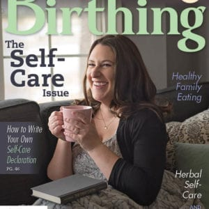 Cover of Winter 2019 BIrthing Magazine - The Self-Care Issue